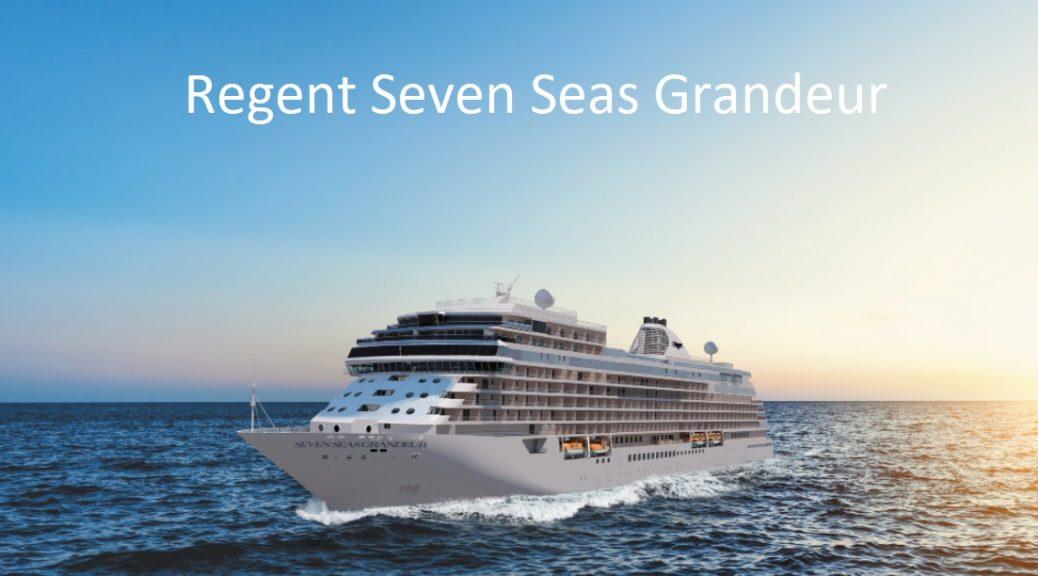 regent seven seas grandeur neues schiff von regent seven seas cruises